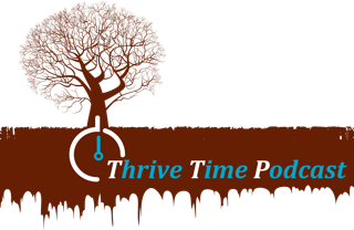 Thrive Time Podcast  » Thrive Time Podcast
